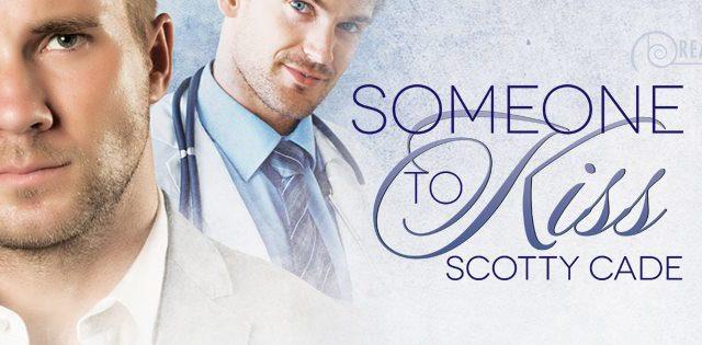 Guestpost & Excerpt: Scotty Cade - Someone to Kiss