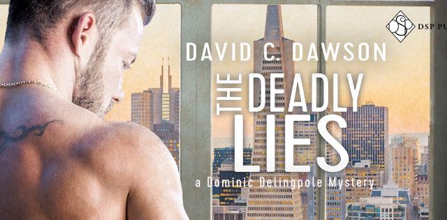 Guestpost & Excerpt: David C Dawson - The Deadly Lies