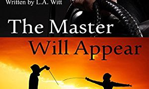 Audio Book Review: The Master Will Appear by L.A. Witt (Author) & Michael Ferraiuolo (Narrator)
