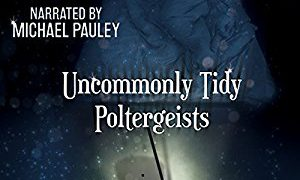 Audio Book Review: Uncommonly Tidy Poldergeists by Angel Martinez (Author) & Michael Pauley (Narrator)