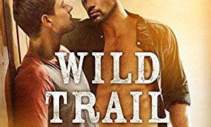 Audio Book Review: Wild Trail (Clean Slate Ranch #1) by A.M. Arthur (Author) & Greg Boudreaux (Narrator)