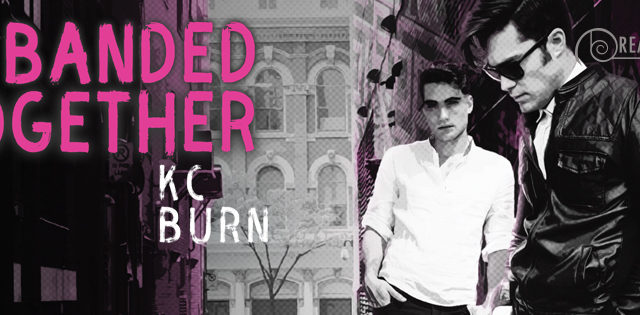 Guestpost, Excerpt & Giveaway: KC Burn - Banded Together