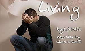 Audio Book Review: For the Living by L.A. Witt (Author) & Charlie David (Narrator)