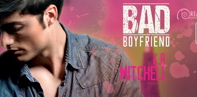 Spotlight incl Intro & Exclusive Excerpt: K.A Mitchell - Bad Boyfriend (Bad in Baltimore #2)