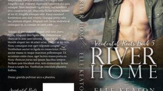 Spotlight incl Guestpost: Elle Keaton - River Home